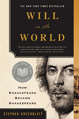 9780393327373: Will in the World: How Shakespeare Became Shakespeare