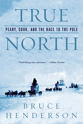 9780393327380: True North: Peary, Cook, and the Race to the Pole