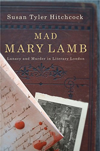9780393327533: Mad Mary Lamb: Lunacy and Murder in Literary London