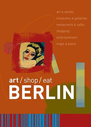 9780393327854: Art/Shop/Eat: Berlin (Art/Shop/Eat)