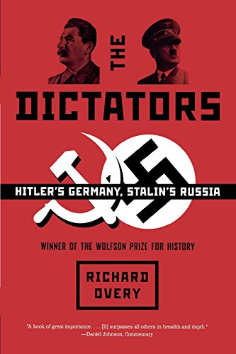 The Dictators: Hitler's Germany, Stalin's Russia (0393327973) by Richard Overy Ph.D.