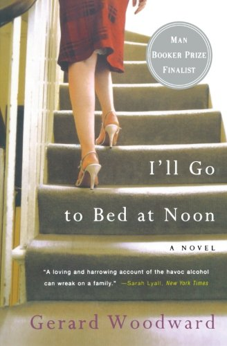 9780393328004: I'll Go to Bed at Noon: A Novel