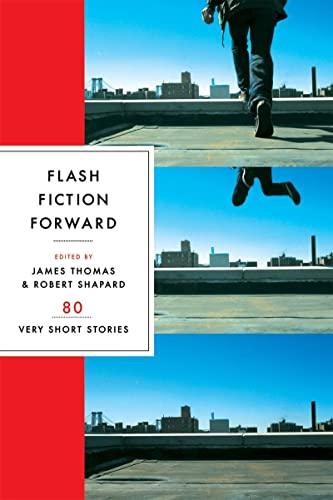 Flash Fiction Forward : 80 Very Short: James Thomas; Robert