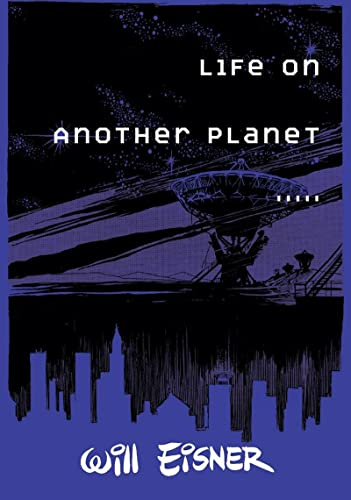 Life on Another Planet: Eisner, Will