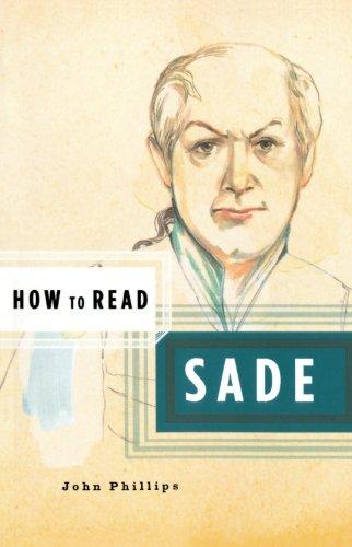 How to Read Sade (Paperback): John Phillips
