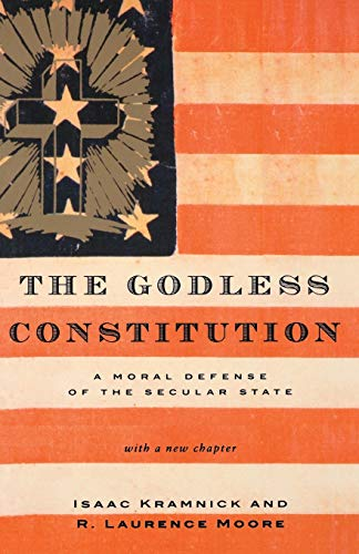 9780393328370: The Godless Constitution: A Moral Defense of the Secular State