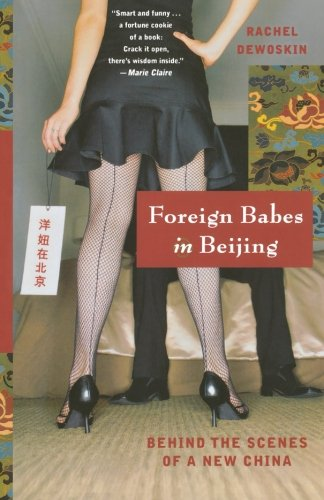 9780393328592: Foreign Babes in Beijing: Behind the Scenes of a New China