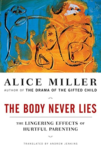 9780393328639: The Body Never Lies: The Lingering Effects of Hurtful Parenting