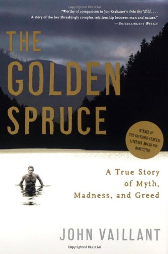 9780393328646: The Golden Spruce: A True Story of Myth, Madness, and Greed