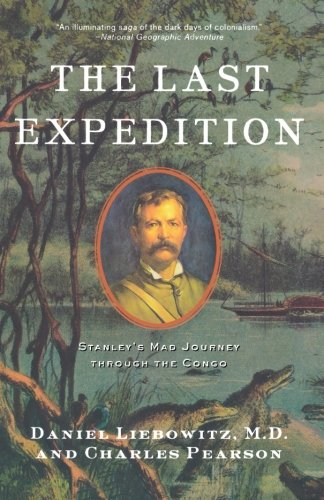 9780393328738: The Last Expedition - Stanley's Mad Journey Through the Congo