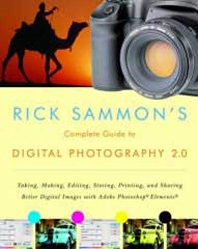 9780393329148: Rick Sammon's Complete Guide to Digital Photography 2.0: Taking, Making, Editing, Storing, Printing, and Sharing Better Digital Images Featuring Adobe Photoshop® Elements®