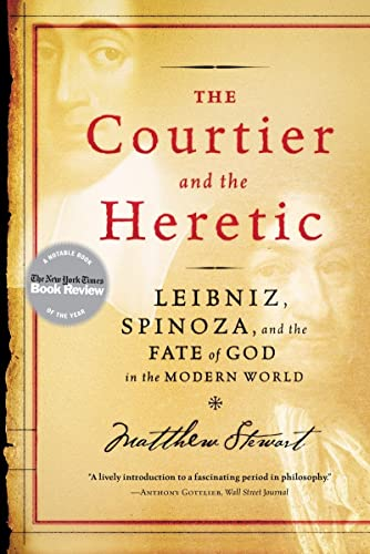 9780393329179: The Courtier and the Heretic: Leibniz, Spinoza, and the Fate of God in the Modern World