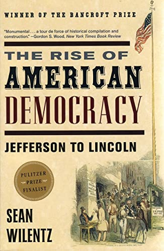 9780393329216: The Rise of American Democracy: Jefferson to Lincoln