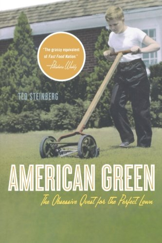 9780393329308: American Green: The Obsessive Quest for the Perfect Lawn