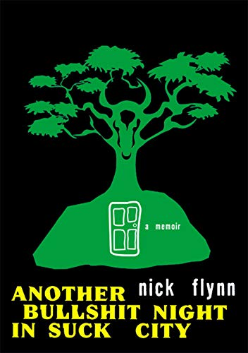 Another Bullshit Night in Suck City: A Memoir: Flynn, Nick