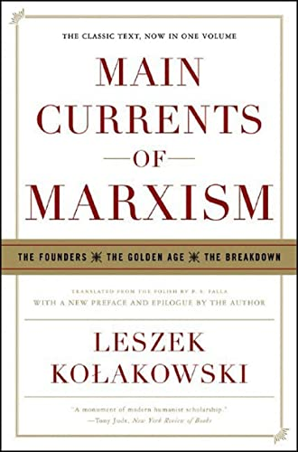 9780393329438: Main Currents of Marxism: The Founders - The Golden Age - The Breakdown