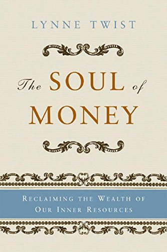 9780393329506: The Soul of Money - Reclaiming the Wealth of Our Inner Resources