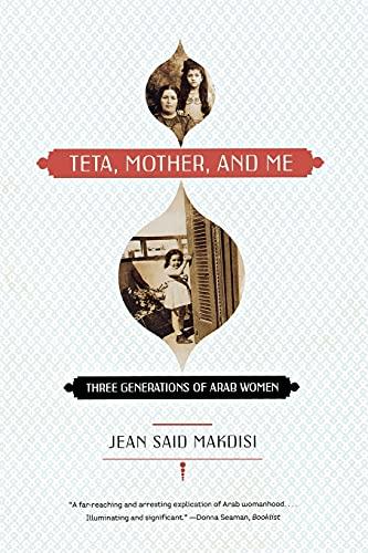 9780393329650: Teta, Mother, and Me: Three Generations of Arab Women