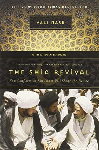 The Shia Revival: How Conflicts within Islam: Vali Nasr
