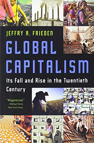 9780393329810: Global Capitalism: Its Fall and Rise in the Twentieth Century