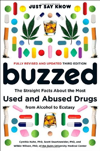 9780393329858: Buzzed: The Straight Facts About the Most Used and Abused Drugs from Alcohol to Ecstasy (Third Edition)