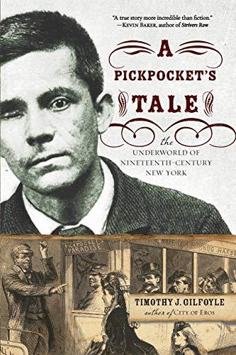 9780393329896: A Pickpocket's Tale: The Underworld of Nineteenth-Century New York