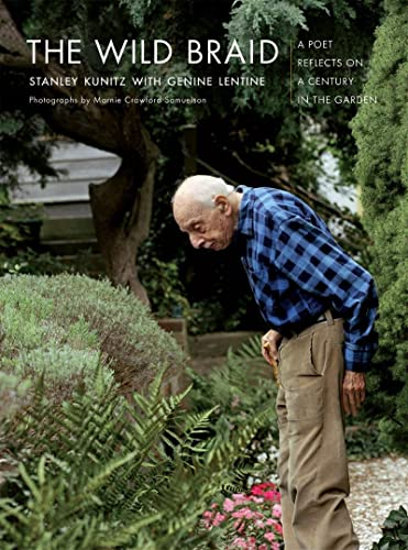 9780393329971: The Wild Braid: A Poet Reflects on a Century in the Garden
