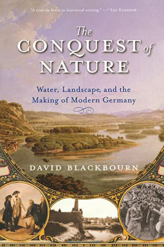 9780393329995: The Conquest of Nature: Water, Landscape, and the Making of Modern Germany