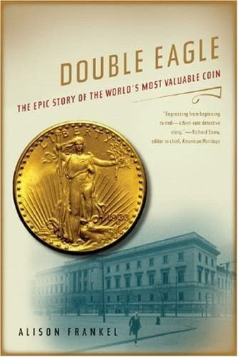 9780393330007: Double Eagle: The Epic Story of the World's Most Valuable Coin