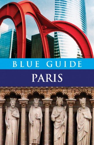 Blue Guide Paris (Eleventh Edition) (Blue Guides): Gray-Durant, Delia