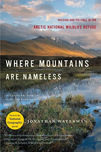 9780393330175: Where Mountains Are Nameless: Passion and Politics in the Arctic Wildlife Refuge