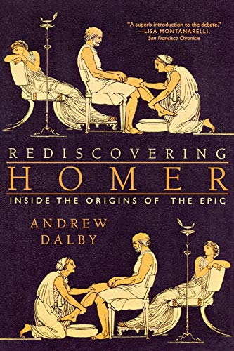 9780393330199: Rediscovering Homer: Inside the Origins of the Epic