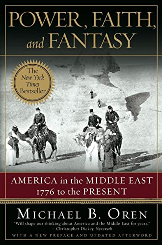9780393330304: Power, Faith, and Fantasy: America in the Middle East: 1776 to the Present