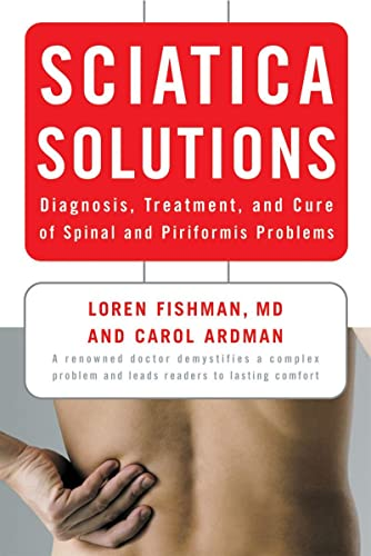 9780393330410: Sciatica Solutions: Diagnosis, Treatment, and Cure of Spinal and Piriformis Problems