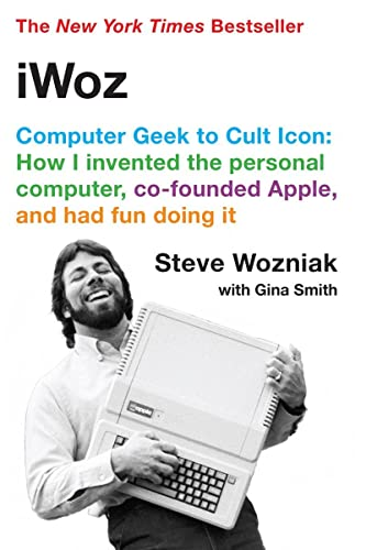 iWoz: Computer Geek to Cult Icon: How I Invented the Personal Computer, Co-Founded Apple, and Had Fun Doing It (0393330435) by Steve Wozniak