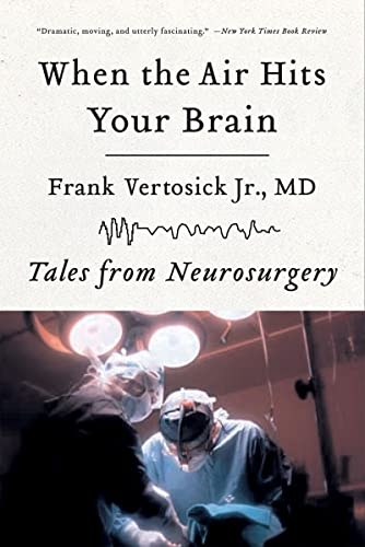 9780393330496: When the Air Hits Your Brain: Tales from Neurosurgery