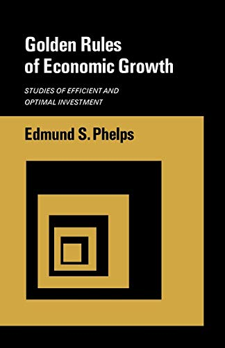 9780393330564: Golden Rules of Economic Growth