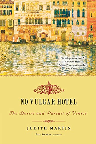 9780393330601: No Vulgar Hotel - The Desire and Pursuit of Venice
