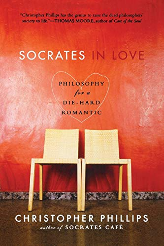 9780393330670: Socrates in Love: Philosophy for a Die-Hard Romantic