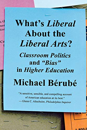 9780393330700: What's Liberal about the Liberal Arts?: Classroom Politics and