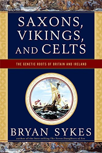 Saxons, Vikings, and Celts: The Genetic Roots of Britain and Ireland (9780393330755) by Sykes, Bryan