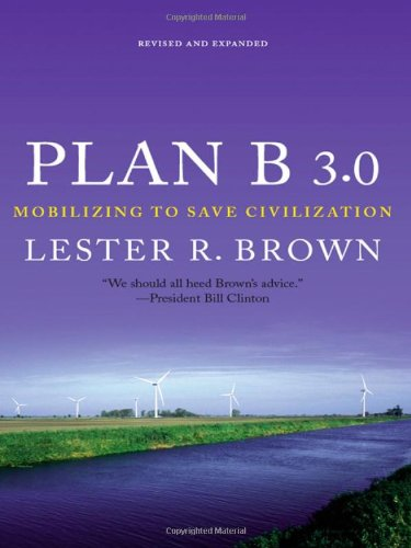 Plan B 3.0, Mobilizing to Save Civilization