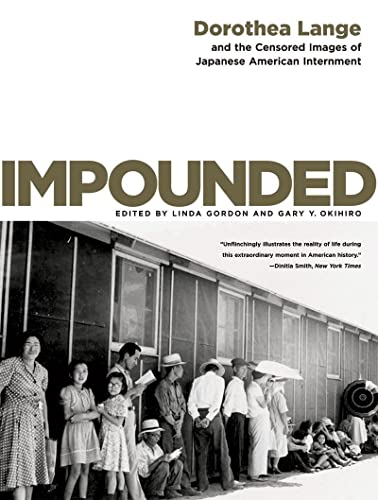 9780393330908: Impounded: Dorothea Lange and the Censored Images of Japanese American Internment