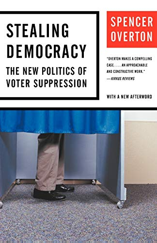 9780393330939: Stealing Democracy: The New Politics of Voter Suppression