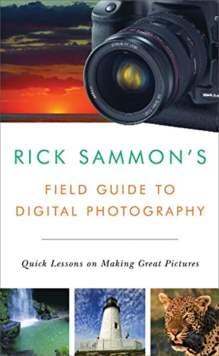 9780393331240: Rick Sammon's Field Guide to Digital Photography: Quick Lessons on Making Great Pictures