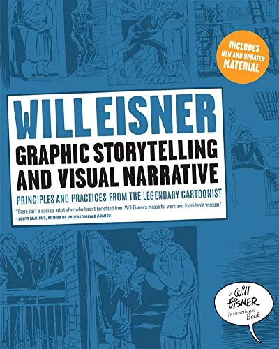 9780393331271: Graphic Storytelling and Visual Narrative: Principles and practices from the legendary Cartoonist (Will Eisner Instructional Books)
