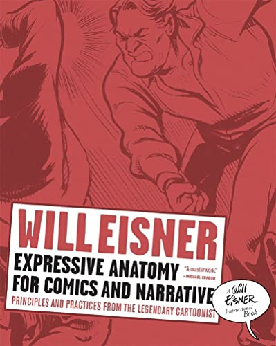 9780393331288: Expressive Anatomy for Comics and Narrative: Principles and Practices from the Legendary Cartoonist (Will Eisner Library (Hardcover))