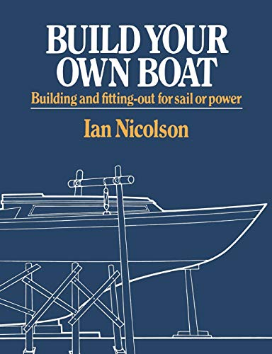 9780393331332: Build Your Own Boat: Building and Fitting-Out for Sail or Power