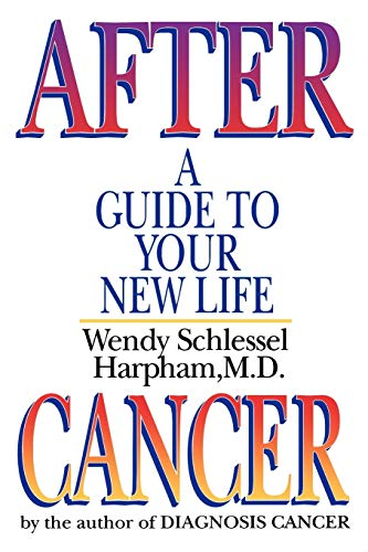 9780393331479: After Cancer: A Guide to Your New Life