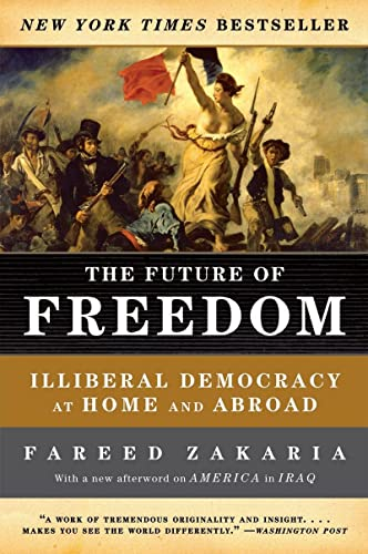 9780393331523: The Future of Freedom: Illiberal Democracy at Home and Abroad